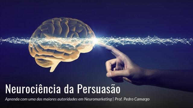 Neurociência da Persuasão