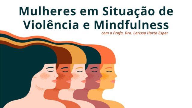Mulheres em Situação de Violência e Mindfulness