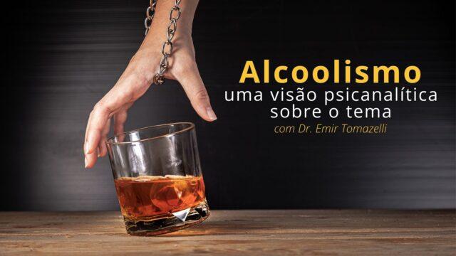 Alcoolismo: Uma visão Psicanalítica sobre o tema