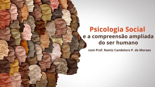 Psicologia Social e a compreensão ampliada do ser humano