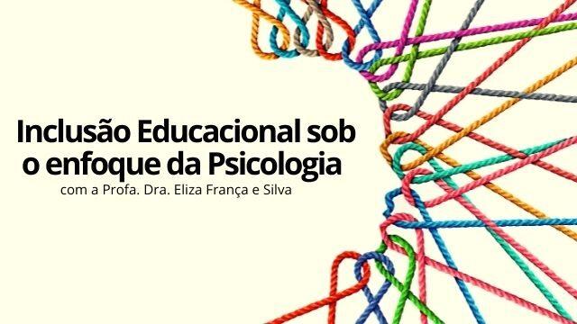 Inclusão Educacional sob o enfoque da Psicologia