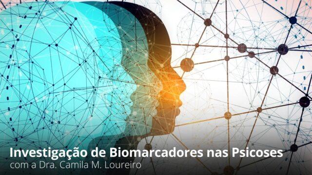 Investigação de Biomarcadores nas Psicoses
