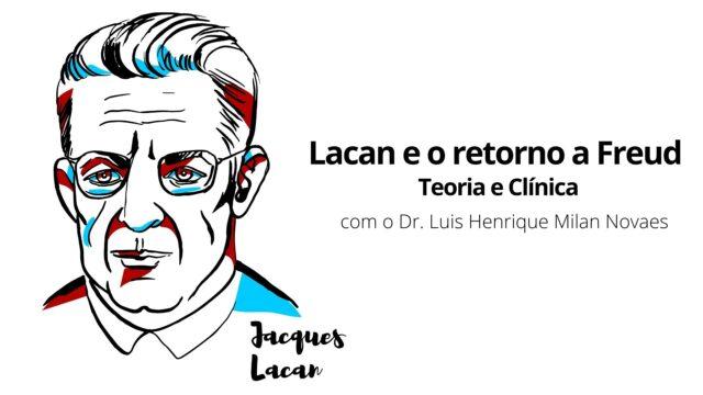 Lacan e o retorno a Freud: Teoria e Clínica